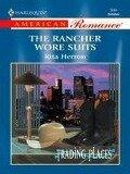 The Rancher Wore Suits (Mills & Boon American Romance) - Rita Herron