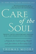 Care of the Soul Twenty-fifth Anniversary Edition - Thomas Moore
