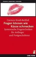 Fragen können wie Küsse schmecken - Carmen Kindl-Beilfuß