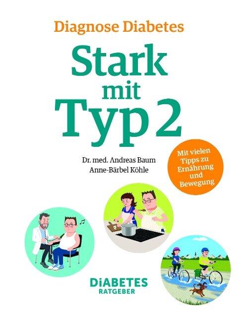 Diagnose Diabetes - Stark mit Typ 2 - Andreas Baum, Anne-Bärbel Köhle