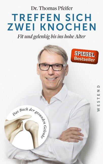 Treffen sich zwei Knochen - Thomas Pfeifer