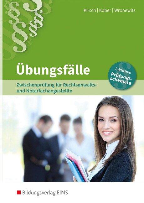 Rechtsanwalts- und Notarfachangestellte. Übungsfälle - Christine Kirsch, Martina Kober, Petra Wronewitz