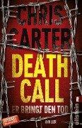 Death Call - Er bringt den Tod - Chris Carter