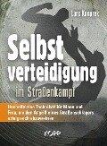 Selbstverteidigung im Straßenkampf - Lars Konarek