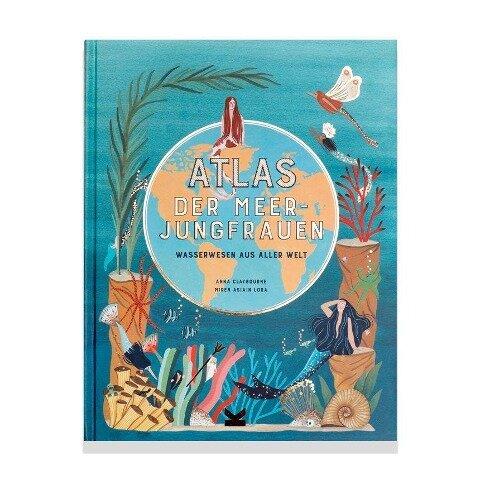 Atlas der Meerjungfrauen - Anna Claybourne