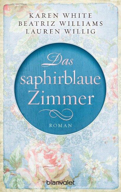 Das saphirblaue Zimmer - Karen White, Beatriz Williams, Lauren Willig