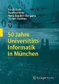 50 Jahre Universitäts-Informatik in München -
