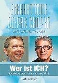 Wer ist ICH? - Buch und DVD - Eckhart Tolle, Deepak Chopra