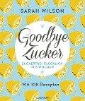 Goodbye Zucker - Sarah Wilson