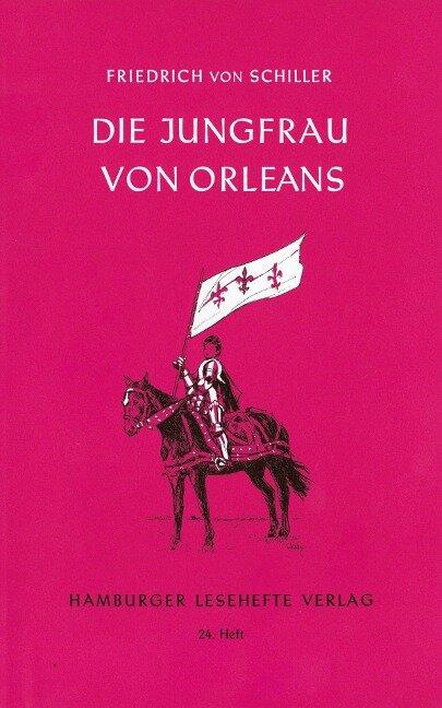 Die Jungfrau von Orleans - Friedrich von Schiller