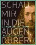 Schau mir in die Augen, Dürer! - Susanna Partsch
