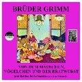 Von dem Mäuschen, Vögelchen und der Bratwurst - Jakob Grimm, Wilhelm Grimm
