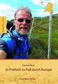 In Freiheit zu Fuß durch Europa - Clemens Bleyl