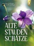 Alte Staudenschätze - Dieter Gaißmayer, Frank M. von Berger