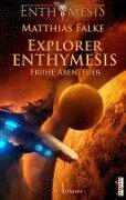 Explorer ENTHYMESIS - Matthias Falke