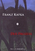 Der Prozeß - Franz Kafka