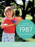 1987 - Ein ganz besonderer Jahrgang Zum 30. Geburtstag -