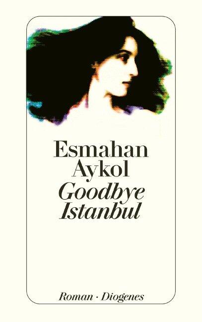 Goodbye Istanbul - Esmahan Aykol
