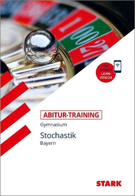 STARK Abitur-Training - Mathematik Stochastik - Bayern - Franz Wieand, Ingeborg Goller