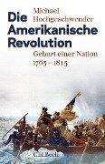 Die Amerikanische Revolution - Michael Hochgeschwender