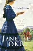 When Calls the Heart (Canadian West Book #1) - Janette Oke