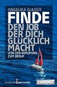 Finde den Job, der dich glücklich macht - Angelika Gulder