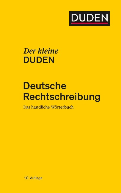Der kleine Duden - Deutsche Rechtschreibung - Dudenredaktion