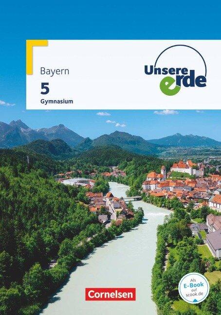 Unsere Erde 5. Jahrgangsstufe - Gymnasium Bayern - Schülerbuch - Peter Fischer, Martina Flath, Berta Hamann, Volker Huntemann, Ellen Rudyk