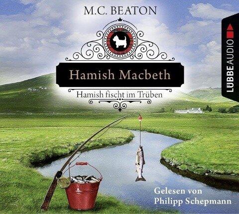 Hamish Macbeth fischt im Trüben - M. C. Beaton
