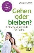 Gehen oder bleiben? - Roland Weber