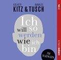 Ich will so werden, wie ich bin - Volker Kitz, Manuel Tusch