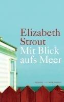 Mit Blick aufs Meer - Elizabeth Strout