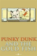 Punky Dunk and the Goldfish - Anonymous