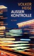 Außer Kontrolle - Volker Heise