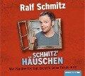 Schmitz' Häuschen - Ralf Schmitz