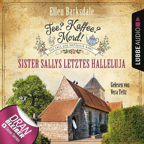 Sister Sallys letztes Hallelulja - Nathalie Ames ermittelt - Tee? Kaffee? Mord!, Folge 19 (Ungekürzt) - Ellen Barksdale