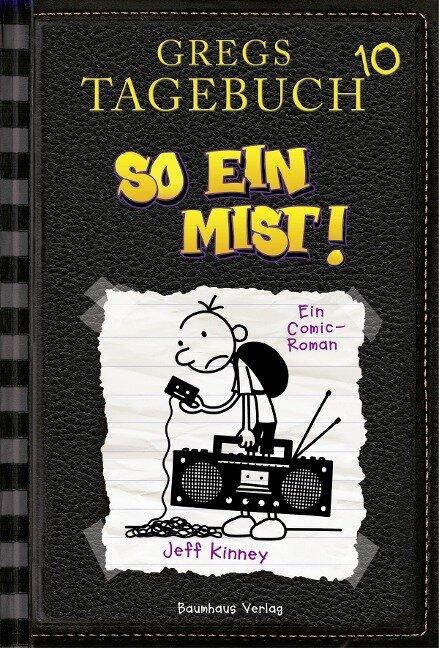 Gregs Tagebuch 10 - So ein Mist! - Jeff Kinney
