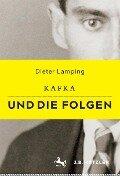 Kafka und die Folgen - Dieter Lamping