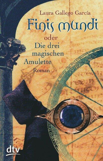 Laura Gallego Garcia  - Finis Mundi oder Die drei magischen Amulette