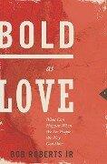 Bold as Love - Bob, Jr. Roberts