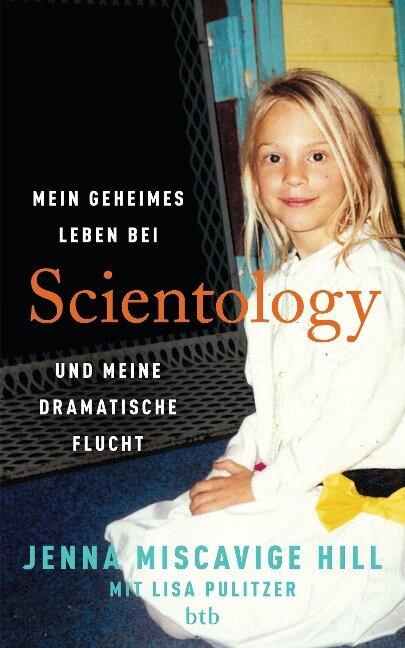 Mein geheimes Leben bei Scientology und meine dramatische Flucht - Jenna Miscavige Hill, Lisa Pulitzer