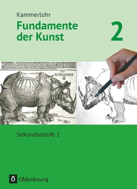 Kammerlohr - Fundamente der Kunst 2 - Schülerbuch - Jörg Grütjen, Katja Helpensteller, Barbara Lutz-Sterzenbach, Svantje Munzert, Christine Preuß