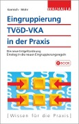 Eingruppierung TVöD-VKA in der Praxis - Annett Gamisch, Thomas Mohr