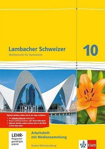 Lambacher Schweizer Mathematik 10. Arbeitsheft plus Lösungen und Lernsoftware Klasse 10. Ausgabe Baden-Württemberg -