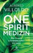 One Spirit Medizin - Alberto Villoldo