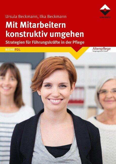 Mit Mitarbeitern konstruktiv umgehen - Ursula Beckmann, Ilka Beckmann