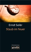 Staub im Feuer - Ernst Solèr