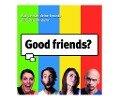 Good Friends -