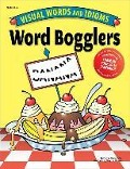 Word Bogglers: Visual Words and Idioms - Dianne Draze