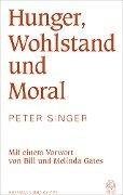 Hunger, Wohlstand und Moral - Peter Singer
